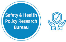 Safety&Health Policy Research Bureau